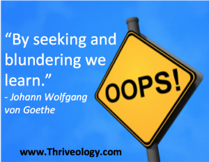 Make mistakes and Thrive!