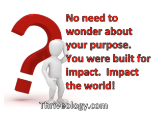 You are designed for impact.