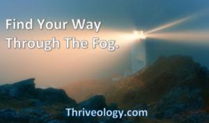 Getting through emotional fog.
