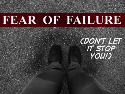 Don't let fear of failure stop you!