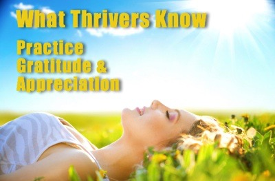 What Thrivers Know About Gratitude And Appreciation