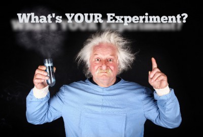 What's YOUR experiment?