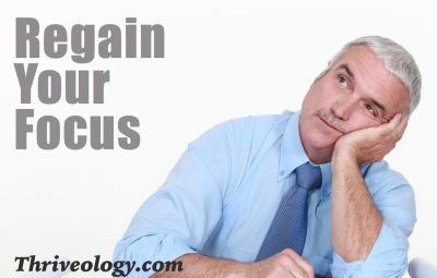 4 steps to regaining your focus.