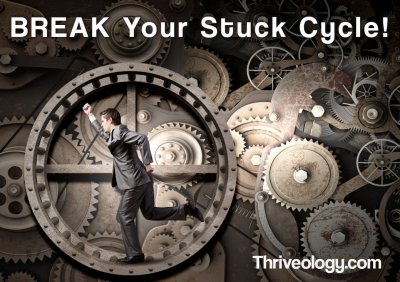 Break your stuck cycle.
