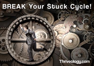 Break your stuck cycle.