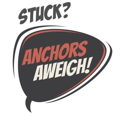 Are you anchored or are you stuck?