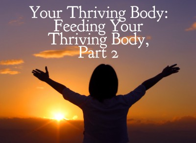 Part 2 of fueling your thriving body.  Answering your questions.