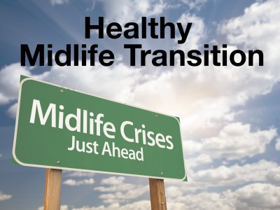 How to have a healthy midlife crisis -- transition and transformation.