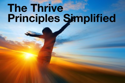 The Thrive Principles Simplified