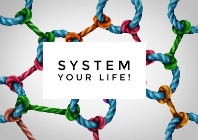 Systemize Your Life