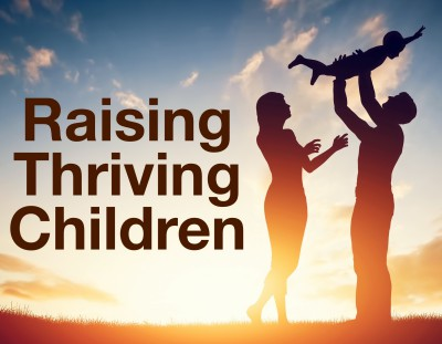 Raising thriving children. A new series on parenting resilient kids.