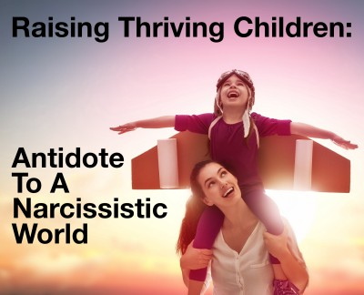 For parents:  An antidote to the culture of narcissism.