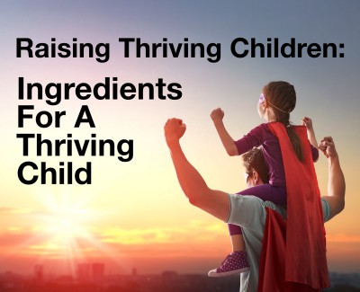 What are the ingredients for a thriving child?