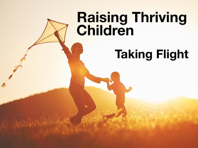 Wrapping up our series on raising thriving children.