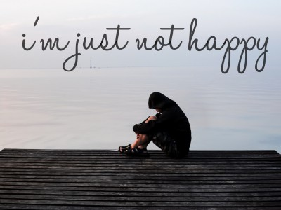 "What to do when you are ""just not happy."""