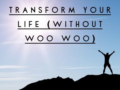 TransformYourLifeNoWooWoo