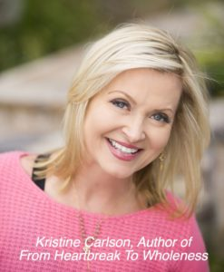 Kristine Carlson, Author of From Heartbreak to Wholeness