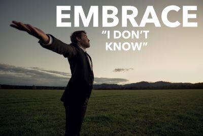 EmbraceIDontKnow