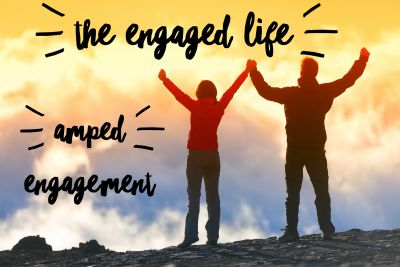 Amplifying your engaged living. How to fully engage with gratitude, awe, and a deep spirituality.