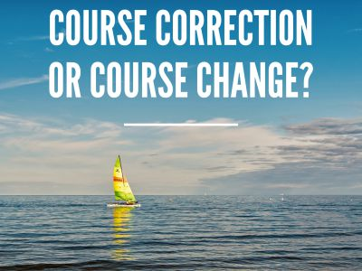Do you need to make a course correction or a course change?