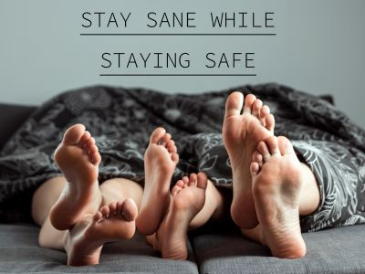 How to stay sane while staying safe in