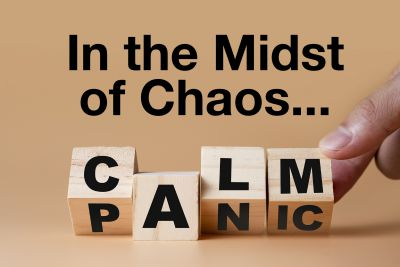 How to be calm and stay calm in the middle of chaotic times in a crazy world.