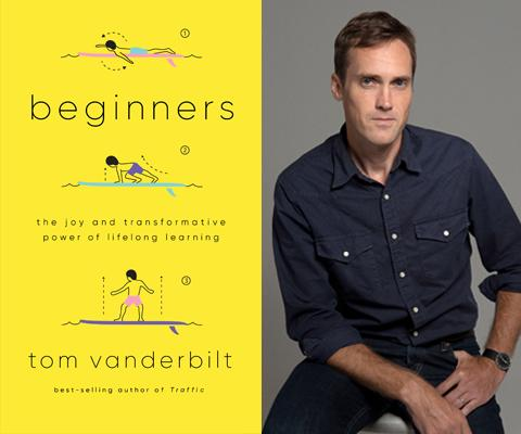 Interview with Tom Vanderbilt, journalist and author of the book, Beginners.
