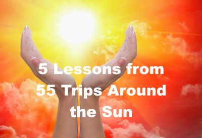 5 lessons I've learned from my 55 years on earth.